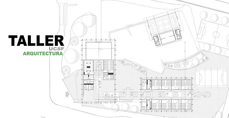 TALLER DE ARQUITECTURA  UCSF