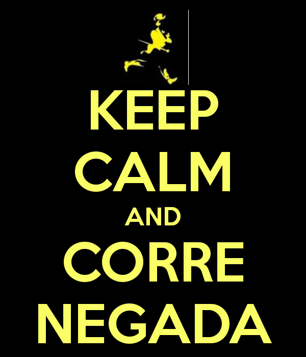 Fonte: http://sd.keepcalm-o-matic.co.uk/i/keep-calm-and-corre-negada-8.png