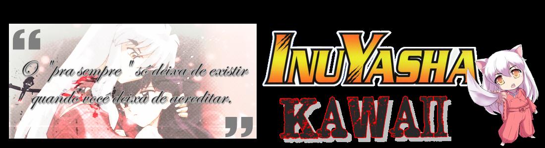 InuYasha Kawaii