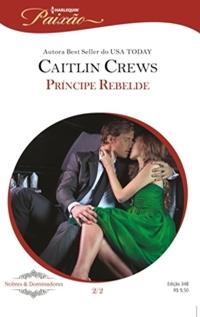 Príncipe Rebelde * Caitlin Crews