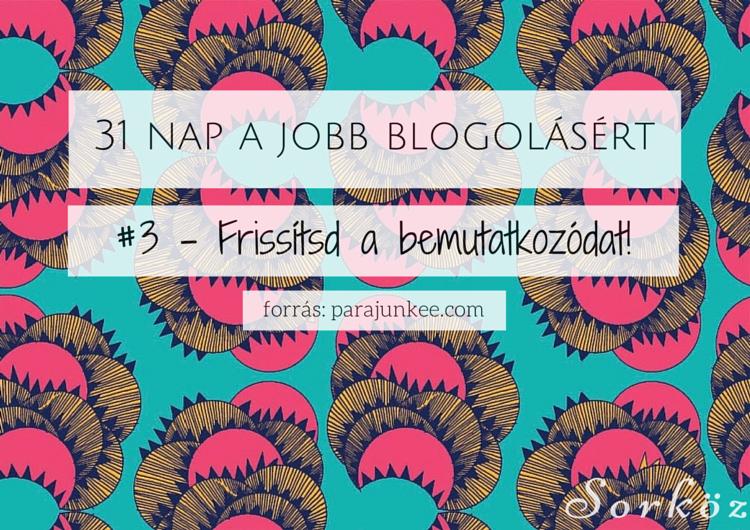 31 nap a jobb blogolásért #3 - Frissítsd a bemutatkozódat!
