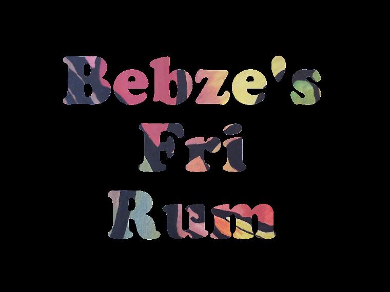 Bebze's Fri Rum