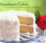 Southern Cakes - Sweet and Irresistible Recipes for Everyday Celebrations