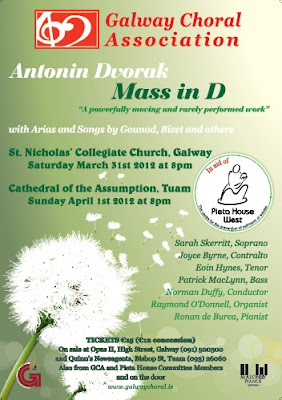 Poster - Galway Choral Association's performance of Antonin Dvorak's in D - Galway and Tuam, 31 Mar / 1 April 2012.