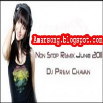DJ Prem Chaan - Non Stop Mix June(2011) Hindi,Bollywood, Indian Remix Song Mp3 128Kbps Free Download