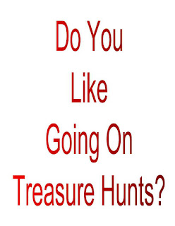 Do You Like Going On Treasure Hunts?