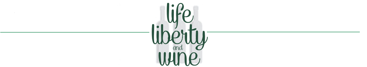 Life, Liberty and Wine