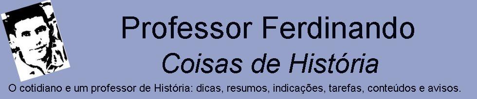 Coisas de História - Professor Ferdinando