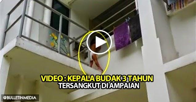 Video: Kepala Budak 3 Tahun Tersangkut Di Ampaian