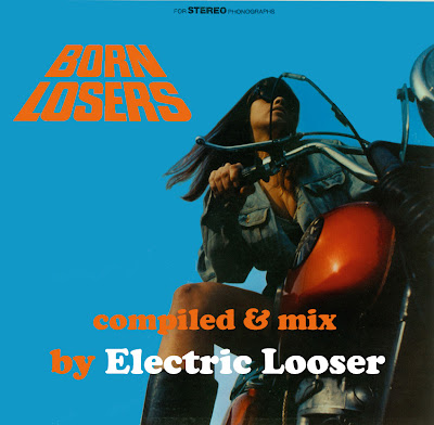 Born Losers compiled & mix by Electric Looser