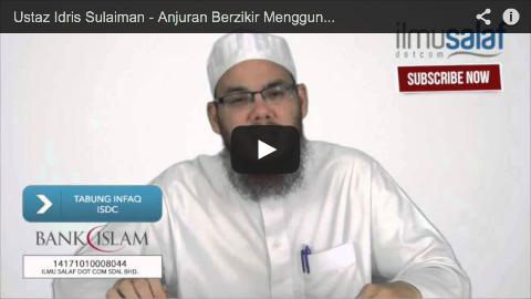 Ustaz Idris Sulaiman – Anjuran Berzikir Menggunakan Jari-jemari