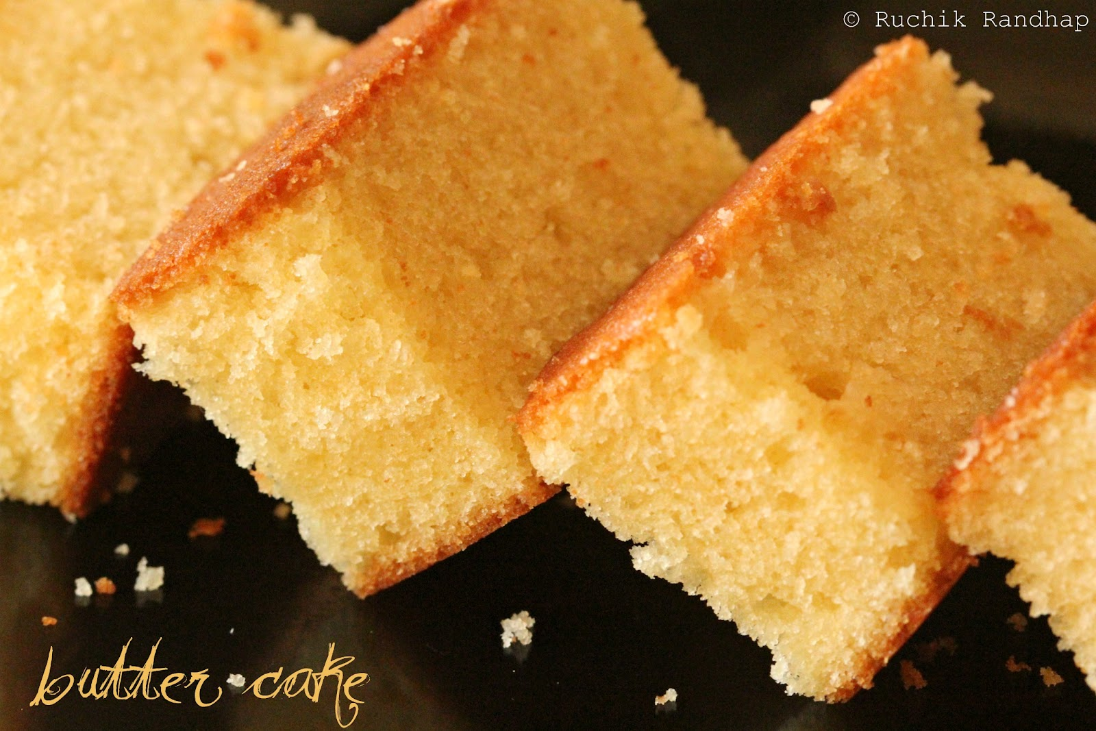 Ruchik Randhap (Delicious Cooking): Butter Cake - Simply Delicious!!