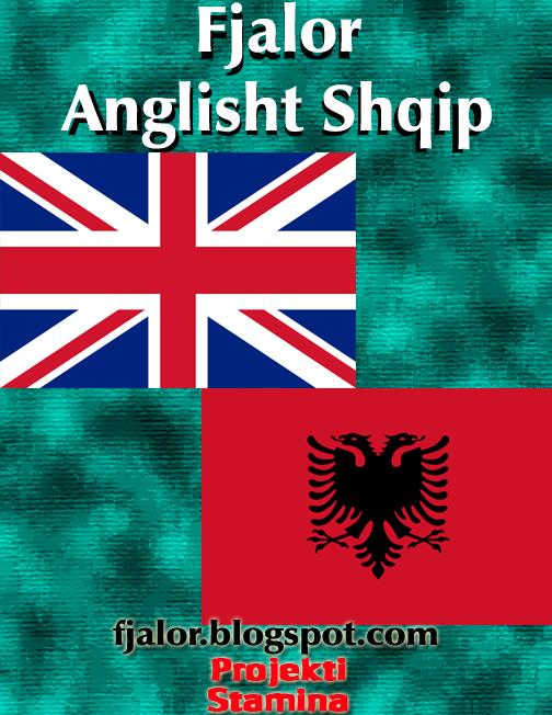 Fjalor Anglisht Shqip | Fjalor Shqip Anglisht