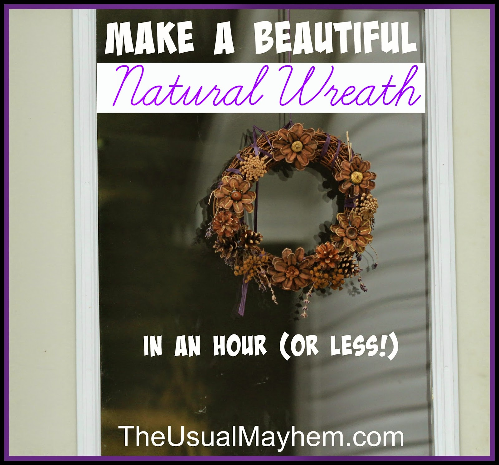make a beautiful natural wreath
