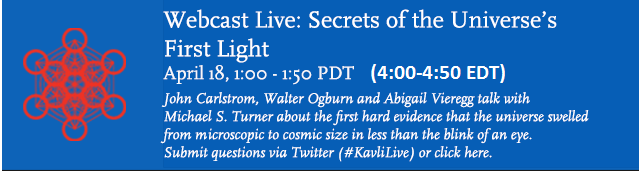 http://www.kavlifoundation.org/science-spotlights/spotlight-live-secrets-universe%E2%80%99s-first-light#.U0_xMfldXTp