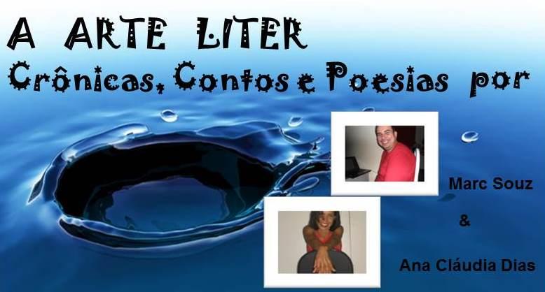 ARTE LITER: Crônicas, Contos e Poesias