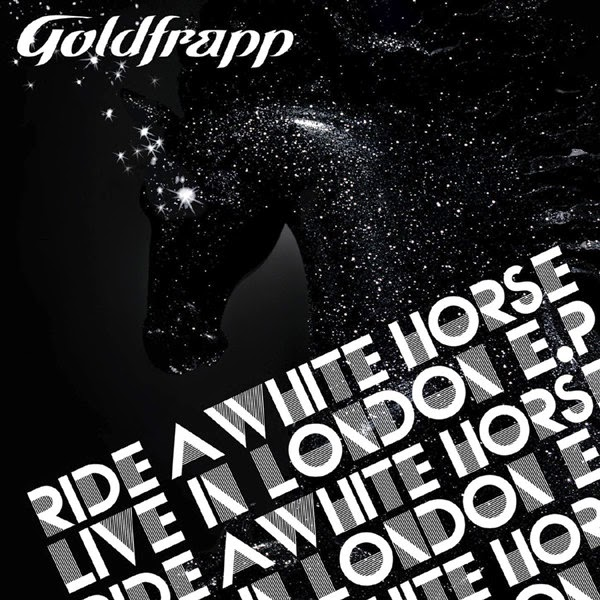 Goldfrapp - Ride a White Horse (Live In London) - EP Cover