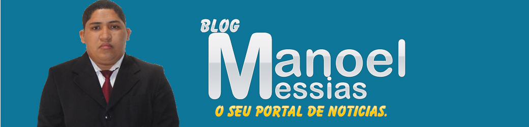 BLOG MANOEL MESSIAS
