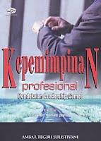 AJIBAYUSTORE  Judul Buku : Kepemimpinan Profesional- Pendekatan Leadership Games Pengarang : Ambar Teguh Sulistiyani Penerbit : Gava Media