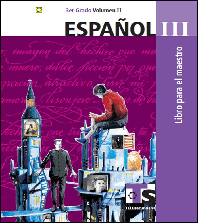Libro de Español para el maestro de Tercero de Secundaria Volumen II