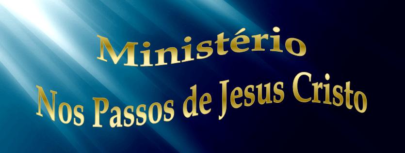 NOS PASSOS  DE JESUS!