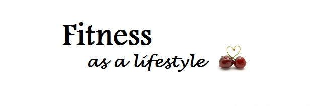 Fitness as a lifestyle ♥