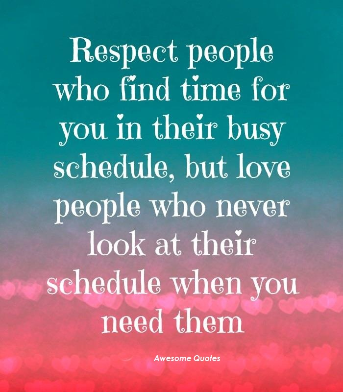 Quotes About Respect In Friendship : Awesome quotes respect people who find time for