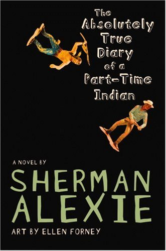 The absolutely true diary of a part time indian sherman alexie publisher little brown 2007 isbn 978 0316013697 grade ya awards national book award