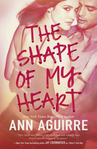 The Shape of My Heart by Ann Aguirre
