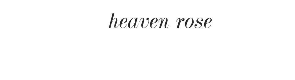 Heaven Rose
