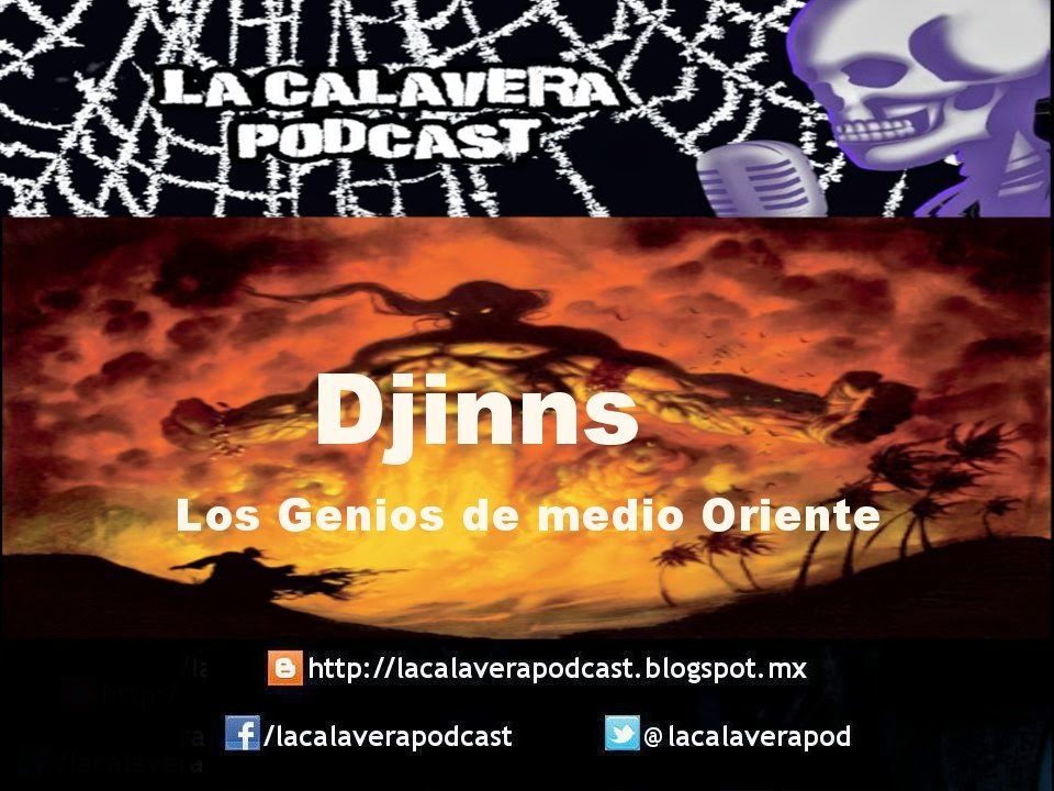 Nuevo programa de La Calavera Podcast, ahora sobre los Djinns