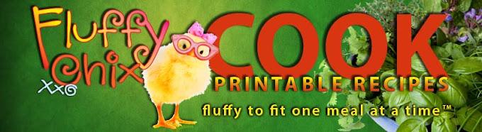 Fluffy Chix Cook - Printable Recipes