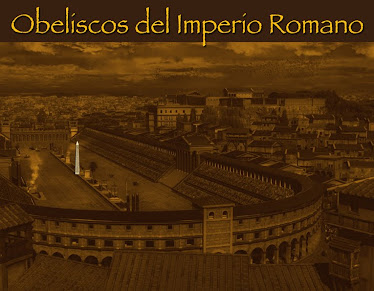6 - OBELISCOS DEL IMPERIO ROMANO
