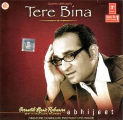 Download Tere Bina – Abhijeet Indipop MP3 Songs, Free Download All Songs of Album Tere Bina By Abhijeet (128 Kbps)