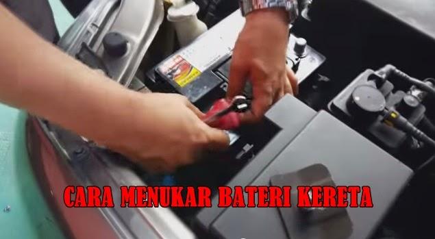 Cara Menukar Bateri Kereta Dengan Betul