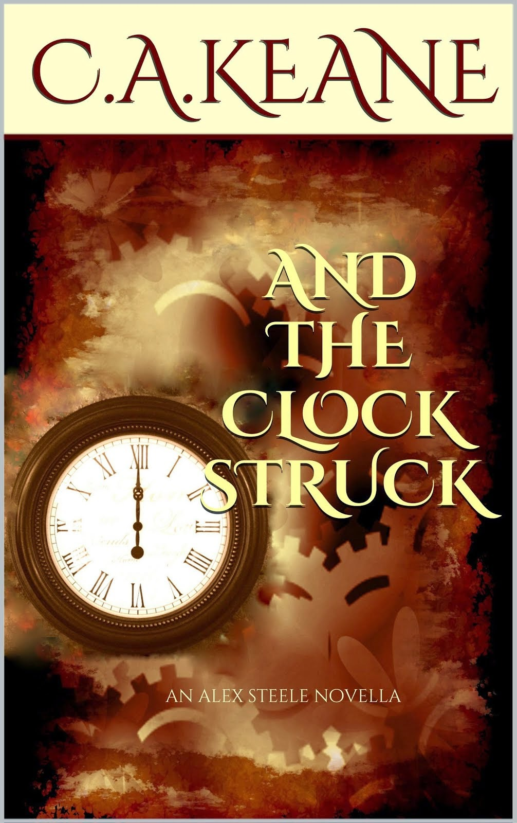 And The Clock Struck by C.A. Keane