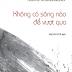 Không Có Sông Nào Để Vượt Qua - Thiền sư ni Daehaeng