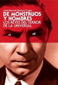DE MONSTRUOS Y HOMBRES- José Manuel Serrano Cueto- T&B Editores