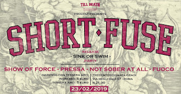 LIVE REPORT - SHORT FUSE+SHOW OF FORCE+PRESSA+FUOCO+NOT SOBER AT ALL