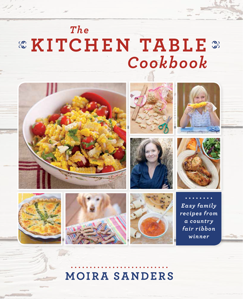 The Good Egg: The Kitchen Table Cookbook and Moira Sanders Blog!