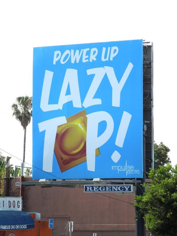 Power Up Lazy Top condom billboard
