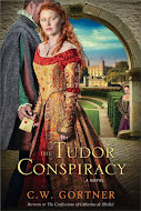 The Tudor Conspiracy by C W Gortner