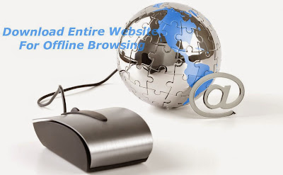 Download Entire Website/Blog for Offline Browsing without Internet