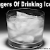 Why You Should Never Drink Iced Water - The Dangers of drinking Iced Water
