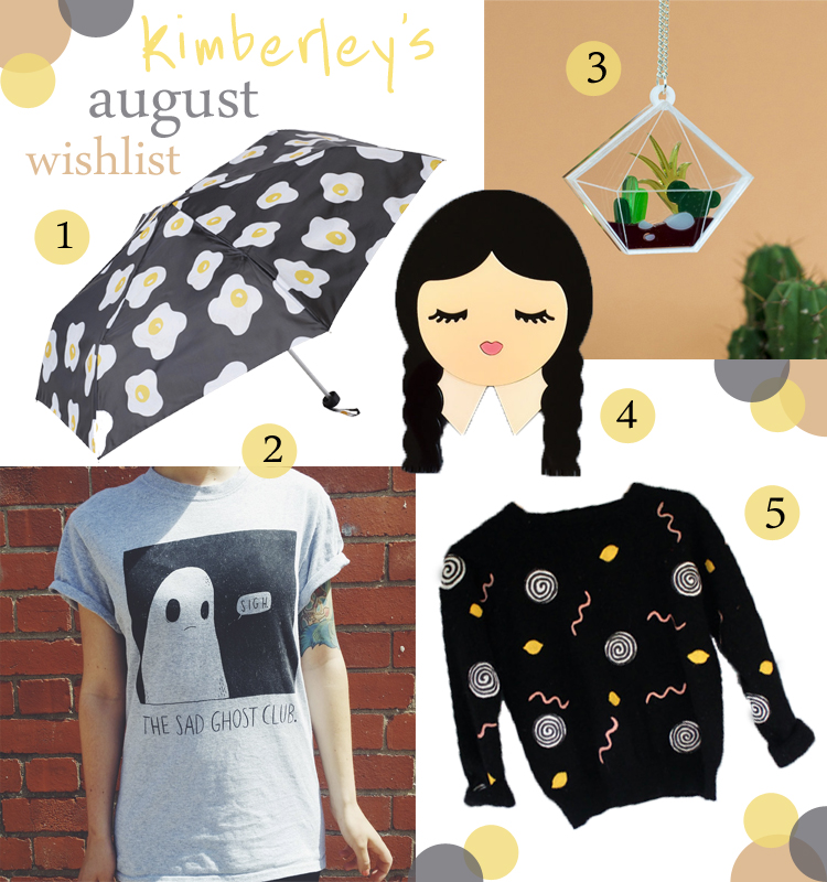 wishlist, wish list, august favourites, blogger picks, shop small, independent designers, Monki, fried egg umbrella, The Sad Ghost Club, ghost print tshirt, Finest Imaginary, terranium necklace, Baccurelli, wednesday adams brooch, Butter Babes, jazzy jumper