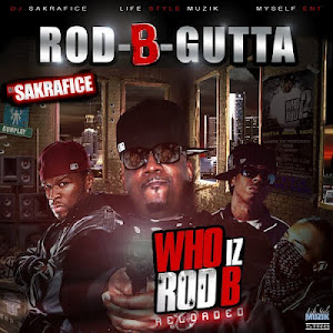 """WHO IS ROD B.. RELOADED"" ROD B GUTTA x DJ SAKRAFICE"