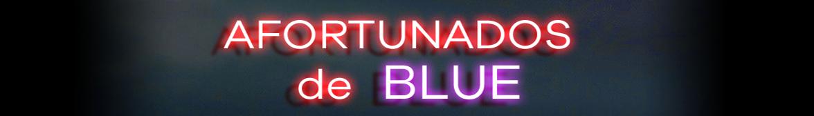 Afortunados de Blue