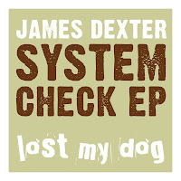 James Dexter System Check EP Lost My Dog