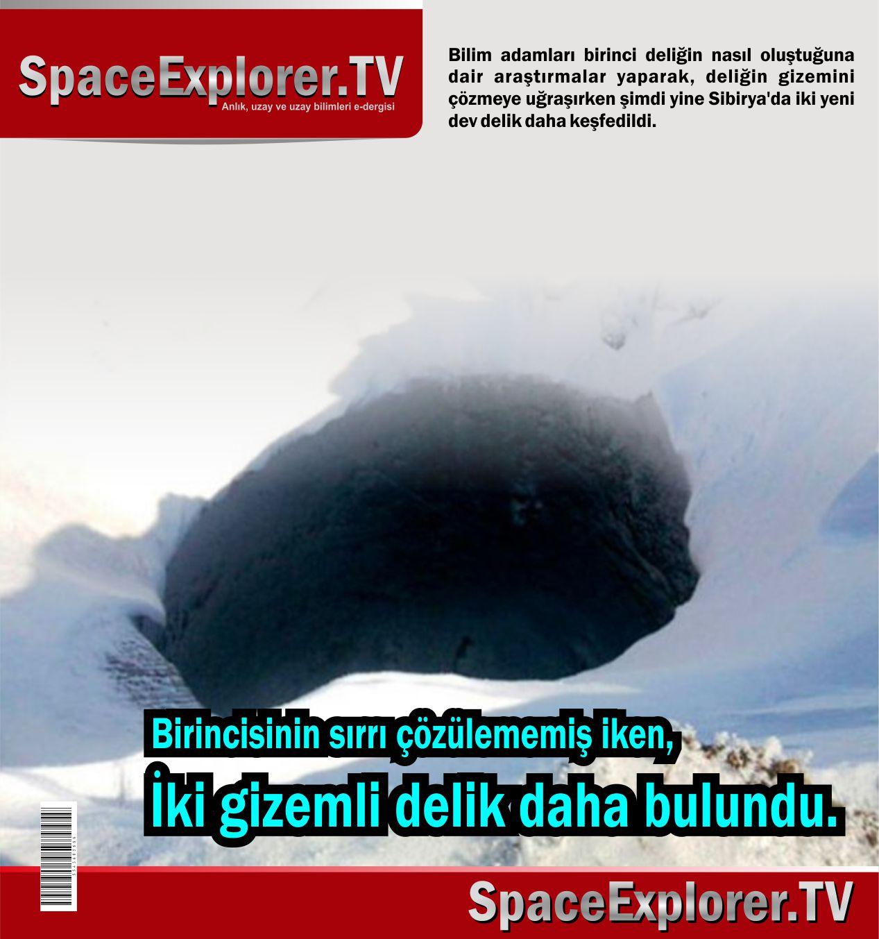 Birincisinin sırrı çözülememiş iken Sibirya'da iki gizemli dev delik daha bulundu. Sibirya, Rusya'daki delik, Space Explorer, Mars'taki delikler, Antipayuta Krateri, Nosok Krateri,