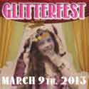 GLITTERFEST SPRING 2013!!!!
